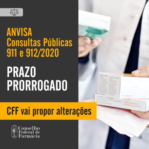 Anvisa prorroga prazos das consultas públicas 911 e 912. CFF vai propor alterações